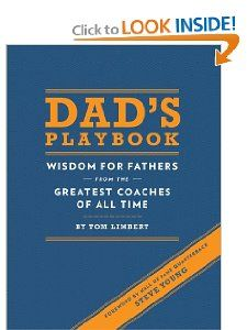 Dads Playbook: Wisdom for Fathers from the Greatest Coaches of All Time: Tom Limbert, Steve Young: 9781452102511: Amazon.com: Books