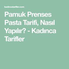 Pamuk Prenses Pasta Tarifi, Nasıl Yapılır? - Kadınca Tarifler