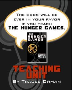The odds will be ever in your favor if you teach The Hunger Games by Suzanne Collins. Need help? Try The Hunger Games Teaching Unit: Lessons Q Tests Activities Quiz Vocab and more...   ($)