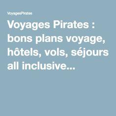 Voyages Pirates : bons plans voyage, hôtels, vols, séjours all inclusive...