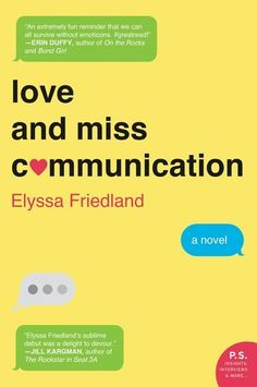 Love and Miss Communication by Elyssa Friedland, Out May 12