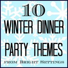 Entertain in the coldest of weather with these themed party ideas. #dinnerparty #wintertheme