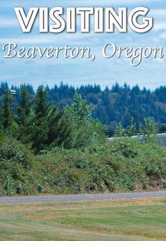 Visiting Beaverton, Oregon