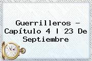 http://tecnoautos.com/wp-content/uploads/imagenes/tendencias/thumbs/guerrilleros-capitulo-4-23-de-septiembre.jpg 23 de septiembre. Guerrilleros - Capítulo 4 | 23 de septiembre, Enlaces, Imágenes, Videos y Tweets - http://tecnoautos.com/actualidad/23-de-septiembre-guerrilleros-capitulo-4-23-de-septiembre/