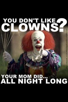 Scary clown w attitude