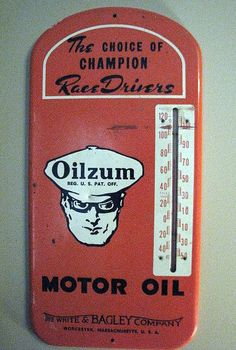 "Oilzum Antique Thermometer (Vintage Motor Oil Advertising Thermometer Sign from the White & Bagley Company, Worcester MA, ""The Choice of Champion Race Drivers"")"