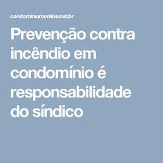 Prevenção contra incêndio em condomínio é responsabilidade do síndico