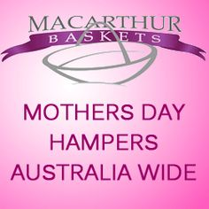 Great Mother's Day Gifts for Australian Mums from Macarther Baskets at http://www.clixGalore.com/PSale.aspx?BID=105161&AfID=268488&AdID=4909&LP=macarthurbaskets.com.au