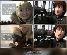 I could definitely see Hiccup saying something sarcastic and dorky like this when Astrid tells him she's pregnant. I can also picture Astrid getting frustrated and punching him in the shoulder for it afterward. Lol. I love Hiccstrid. :)
