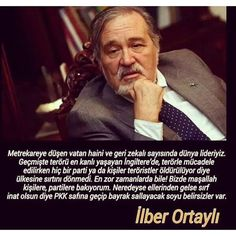 İlber Ortaylı Historian, Karma, Poems, Author, Signs, My Favorite Things, Quotes, Bandana, Good To Know