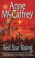 Red Star Rising : SECOND CHRONICLES OF PERN - Anne McCaffrey
