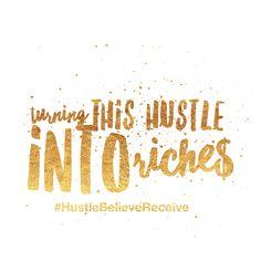 Hustle! #hustlebelievereceive quote