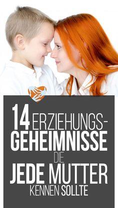 14 Erziehungsgeheimnisse, die jede Mutter kennen sollte, die alle Eltern kennen sollten, must know, Erziehungstipps