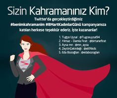 """8 Mart Dünya Kadınlar Günü'ne özel Twitter üzerinden gerçekleştirdiğimiz """"Sizin Kahramanınız Kim?"""" yarışmamıza ilgi gösteren herkese teşekkür ederiz. #benimkahramanim #8MartKadınlarGünü"""