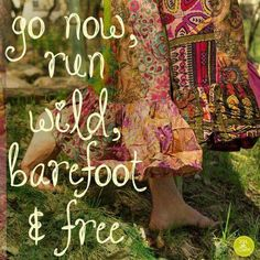 Wild, Barefoot and Free Happy Hippie, Hippie Love, Hippie Chick, Hippie Art, Hippie Gypsy, Hippie Style, Hippie Peace, Boho Style, Hippie Things