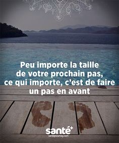 It is not important the size of your next step, what is important, it is to take a step forward. French Words, French Quotes, Positive Life, Positive Attitude, Words Quotes, Me Quotes, Jolie Phrase, Bien Dit, Quote Citation