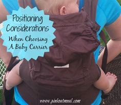 Positioning Considerations when choosing a baby carrier. Make sure to pick one that supports baby's development!