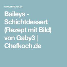 Baileys - Schichtdessert (Rezept mit Bild) von Gaby3 | Chefkoch.de