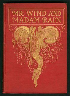 Wind and Madam Rain Date 1904 1815 - 1930 Books Decor, Books Art, Old Books, Antique Books, Art Antique, Illustration Art Nouveau, Book Illustration, Illustrations, Book Cover Art
