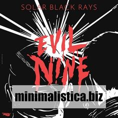 Evil Nine - Solar Black Rays EP - http://minimalistica.biz/evil-nine-solar-black-rays-ep/