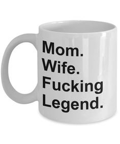 Mom Legend, Mom Wife Fcking Legend Travel Coffee Mug, Funny Inappropriate Sarcastic Mugs for Mom by TwoMoonMonkeys on Etsy https://www.etsy.com/listing/575067531/mom-legend-mom-wife-fcking-legend-travel
