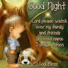 Good Night Lord please watch over my family and friends In Jesus name I pray Amen God Bless Good Night Family, Cute Good Night, Good Night Friends, Good Night Everyone, Good Night Wishes, Good Night Sweet Dreams, Good Night Image, Good Morning Good Night, Good Night Greetings