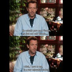 Hugh Laurie (House) on actually taking Vicodin! Funny Facts, Funny Quotes, Motivational Quotes, It's Never Lupus, House And Wilson, Tv Show House, Everybody Lies, Gregory House, Hugh Laurie