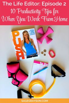 The Life Editor Podcast Ep. 2: 10 Productivity Tips for When You Work From Home - Sage Grayson Life Editor