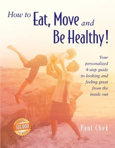 How to Eat, Move and Be Healthy! by Paul Chek,http://www.amazon.com/dp/1583870067/ref=cm_sw_r_pi_dp_5Ds.sb0VB8YN1WC5