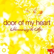 Door of My Heart, Harmonizing the Ages -- by Guy Finley -- Think of the role music's played in your own life. The songs you love. How they've helped you understand and express your own feelings. How they've evoked hope... longing... happiness... even the wish to be a better person.