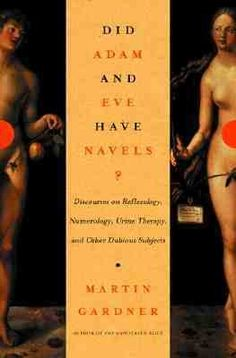 Did Adam and Eve Have Navels? by Martin Gardner: Readers who enjoy Bryson's science writing might like this book. Gardner, a master debunker of scientific fraud and pseudoscience, takes on Freud's dream theory, numerology, reflexology, and the Heaven's Gate cult, among other assaults on reason and rational thought. He presents a witty and erudite rejection of outrageous superstitions masquerading as science.