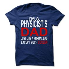 Physicists dad T SHIRT