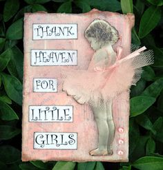 ATC (darling card idea) thank Heaven for Little Girls, Pink with Tutu of tulle