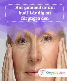 Hur gammal är din hud? Lär dig att föryngra den Det #händer ofta att vi inte tar hand om #huden ordentligt och utsätter den för sol, #kyla och även brist på #näring.