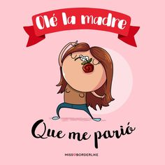 Olé la madre que me parió! #frases #diadelamadre #humor #madres #divertidas #graciosas Funny Spanish Memes, Spanish Humor, Pink Panter, Funny Quotes, Life Quotes, Frases Humor, Messages, Motivation, Comics
