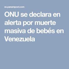 ONU se declara en alerta por muerte masiva de bebés en Venezuela