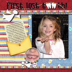 First Lost Tooth:  I like the concept of the story with pictures for a scrapbook or baby book page :)