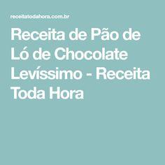 Receita de Pão de Ló de Chocolate Levíssimo - Receita Toda Hora
