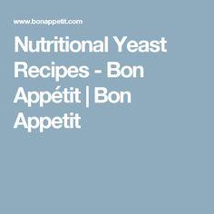 Nutritional Yeast Recipes - Bon Appétit | Bon Appetit