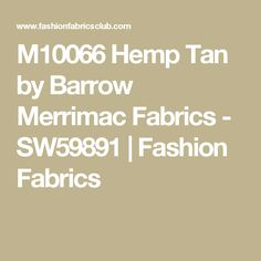M10066 Hemp Tan by Barrow Merrimac Fabrics - SW59891 | Fashion Fabrics