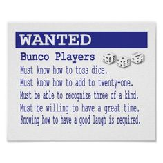 Fun want ad to post at your next Bunco event. Featured are three dice and some fun bunco requirements.  Great gift or prize.