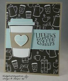 Windy's Wonderful Creations: PP354 Life Happens, Stampin' Up!, Coffee Cafe, Coffee Cups framelits dies, Coffee Break DSP, Wood Words, Wood Crate framelits dies