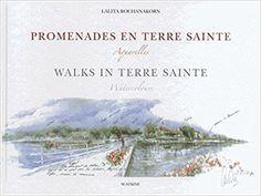 Télécharger Promenades en Terre Sainte - Walks in Terre Sainte Gratuit