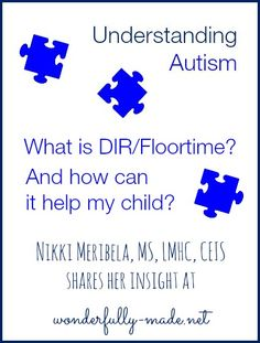 Understanding Autism: What is DIR/Floortime? And how can it help my child? | wonderfully-made.net