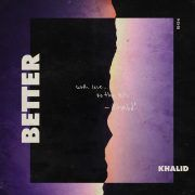 Better Khalid 2018 Download Gratis Musicas Para Baixar