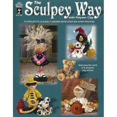 HOT OFF THE PRESS The Sculpey Way With Polymer Clay Softcover Book