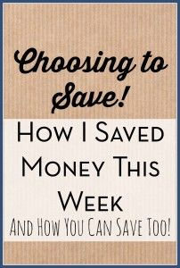 Week Three of How I saved money this week! Here's what I did to save money, and some ideas for how you can save too.