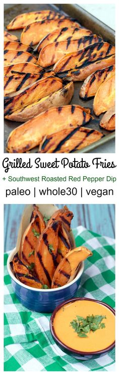 Paleo and Vegan Grilled Sweet Potato Wedges with Southwest Roasted Red Pepper Dip are the before BBQ side!