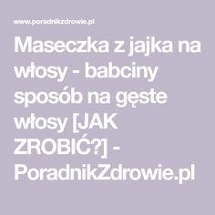 Maseczka z jajka na włosy - babciny sposób na gęste włosy [JAK ZROBIĆ?] - PoradnikZdrowie.pl