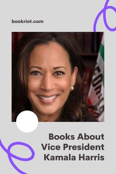 Get to know the Vice President through these books. book lists | books about politicians | books about Kamala Harris